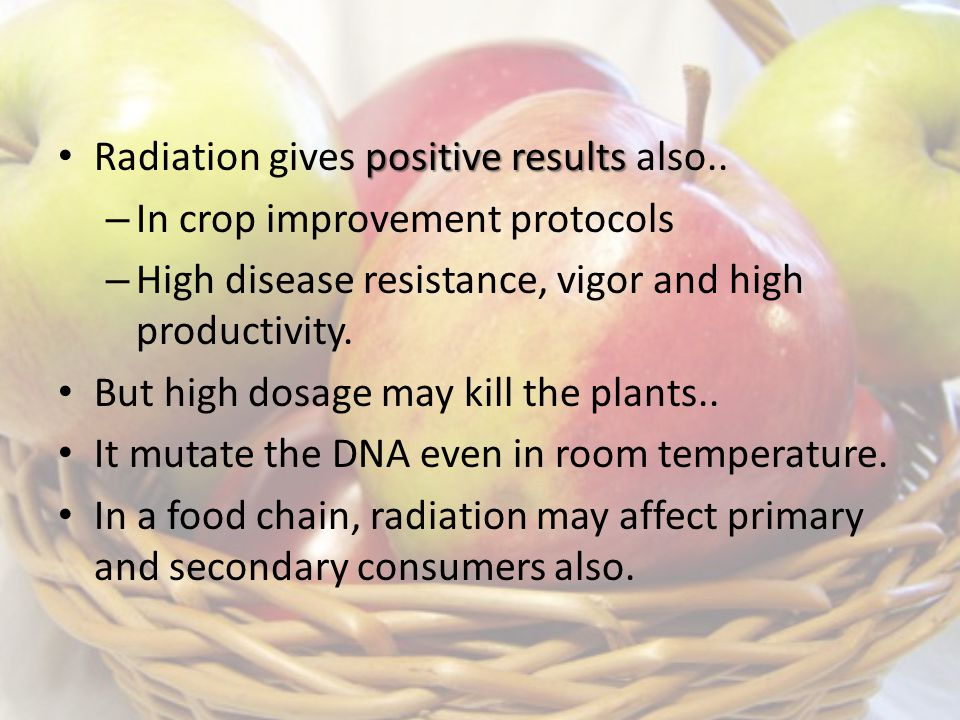 positive results Radiation gives positive results also..