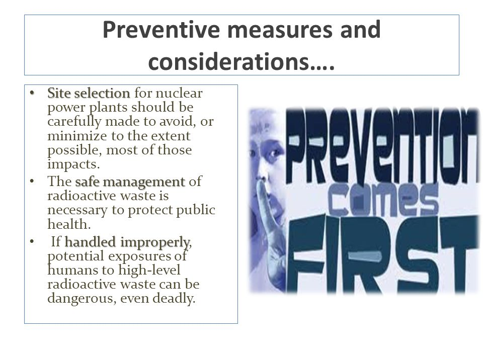 Preventive measures and considerations….