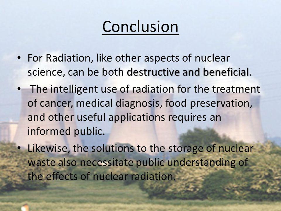 Conclusion destructive and beneficial.