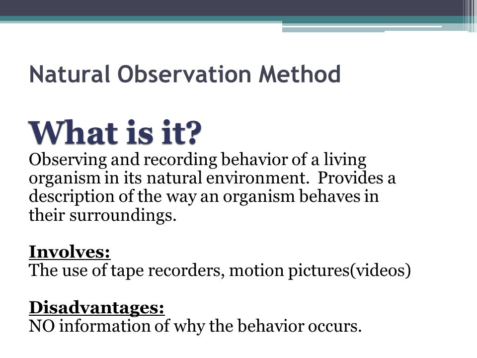 Natural Observation Method What is it.