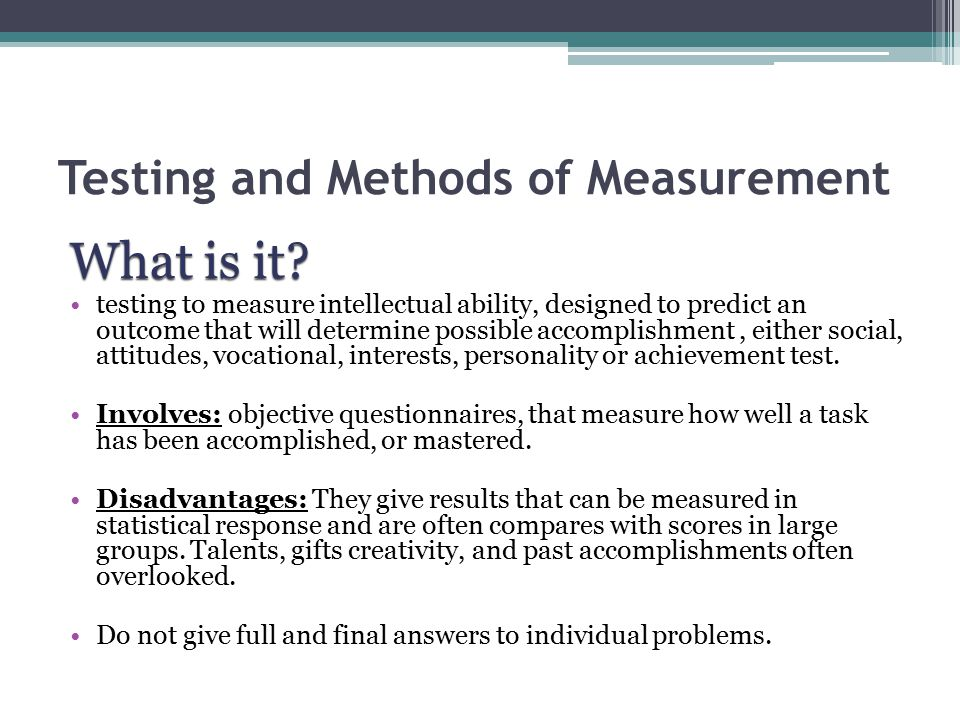 Testing and Methods of Measurement What is it.
