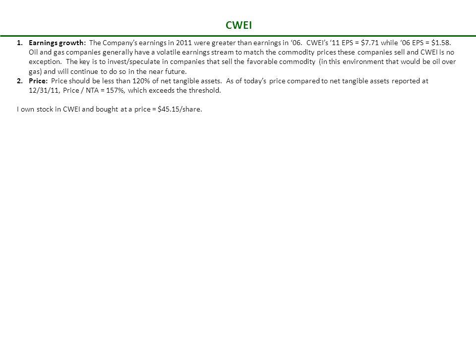 CWEI 1.Earnings growth: The Company's earnings in 2011 were greater than earnings in '06.