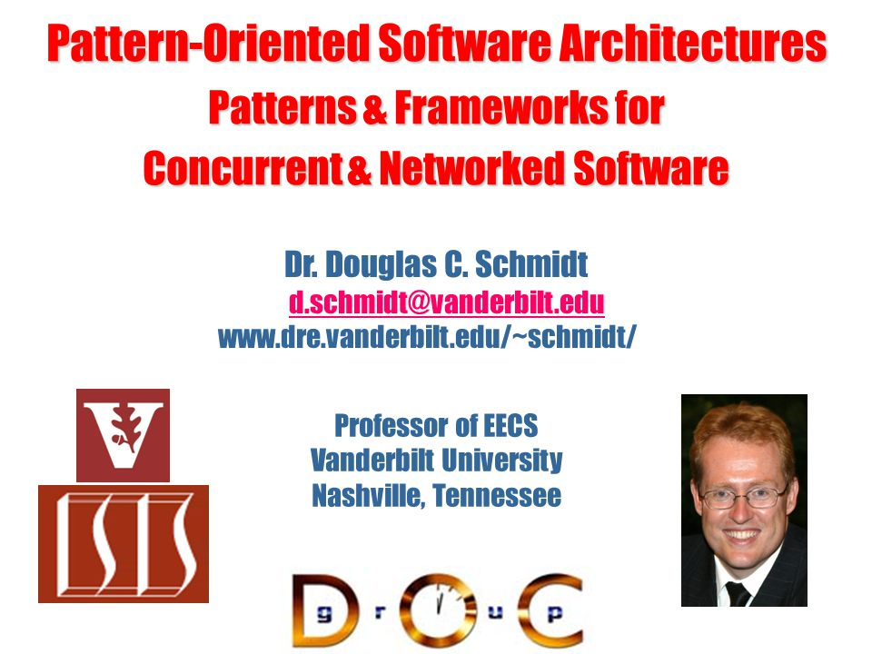 Pattern-Oriented Software Architectures Patterns & Frameworks for Concurrent & Networked Software Dr.