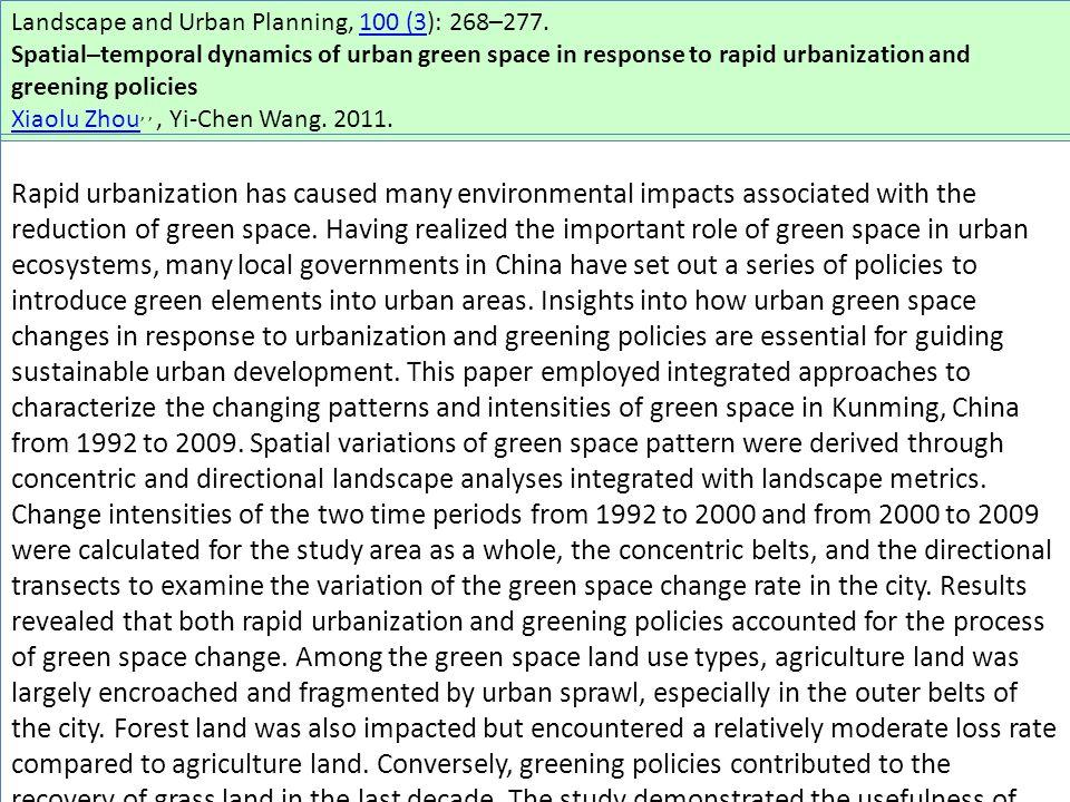 Landscape and Urban Planning, 100 (3): 268–277.100 (3 Spatial–temporal dynamics of urban green space in response to rapid urbanization and greening policies Xiaolu Zhou Xiaolu Zhou,,, Yi-Chen Wang.