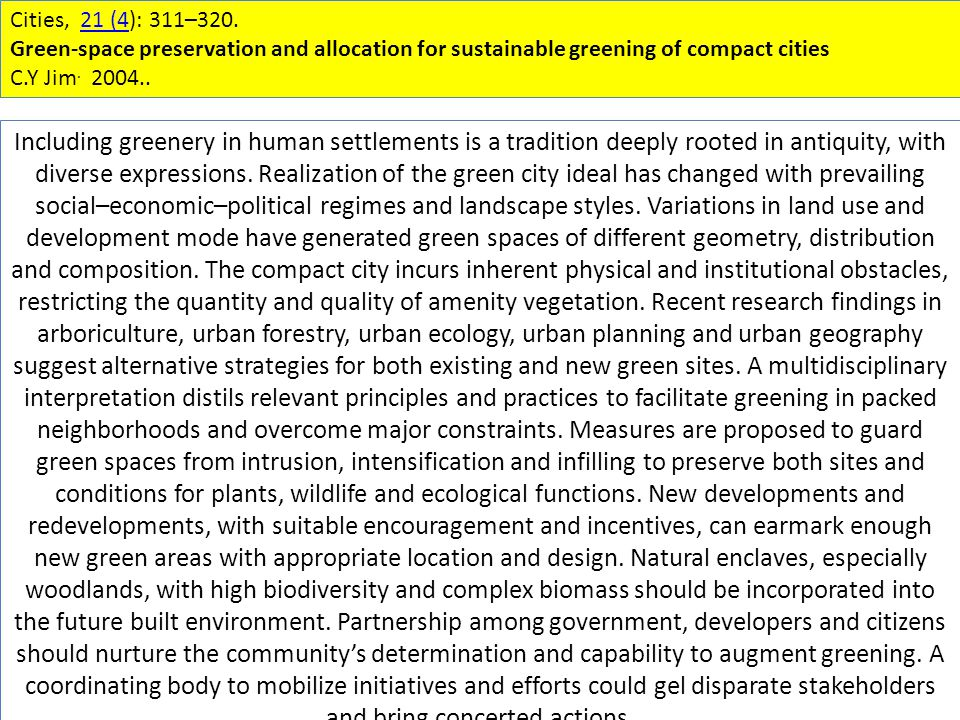 Cities, 21 (4): 311–320.21 (4 Green-space preservation and allocation for sustainable greening of compact cities C.Y Jim.