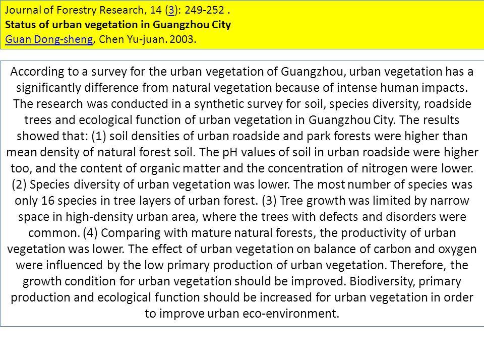 Journal of Forestry Research, 14 (3): 249-252.3 Status of urban vegetation in Guangzhou City Guan Dong-shengGuan Dong-sheng, Chen Yu-juan.