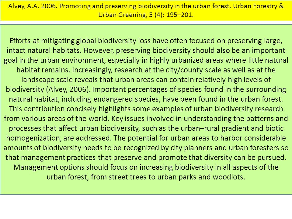 Alvey, A.A. 2006. Promoting and preserving biodiversity in the urban forest.