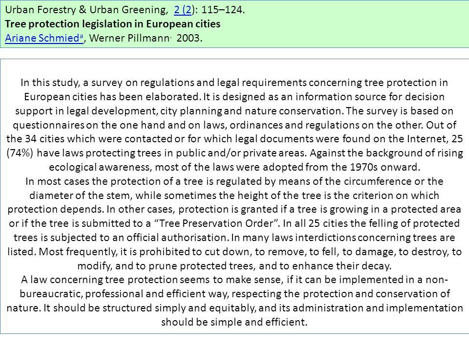 Urban Forestry & Urban Greening, 2 (2): 115–124.2 (2 Tree protection legislation in European cities Ariane Schmied a Ariane Schmied a, Werner Pillmann.