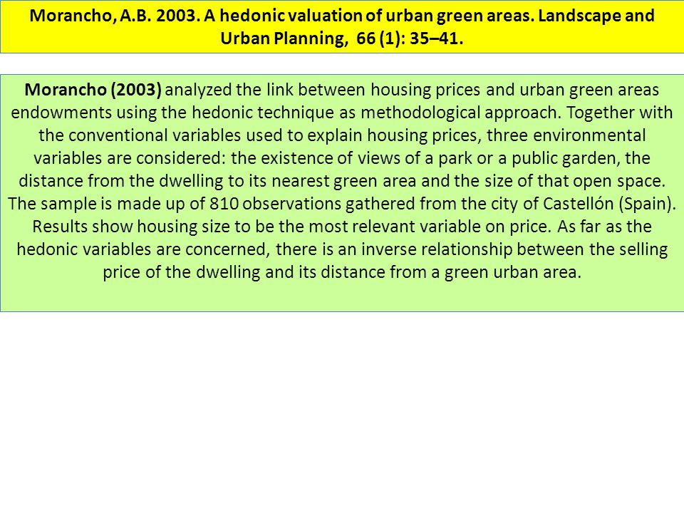 Morancho, A.B. 2003. A hedonic valuation of urban green areas.