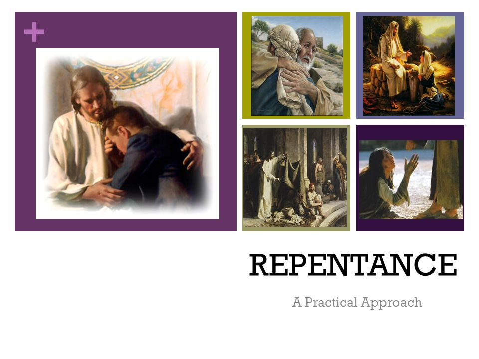 + REPENTANCE A Practical Approach