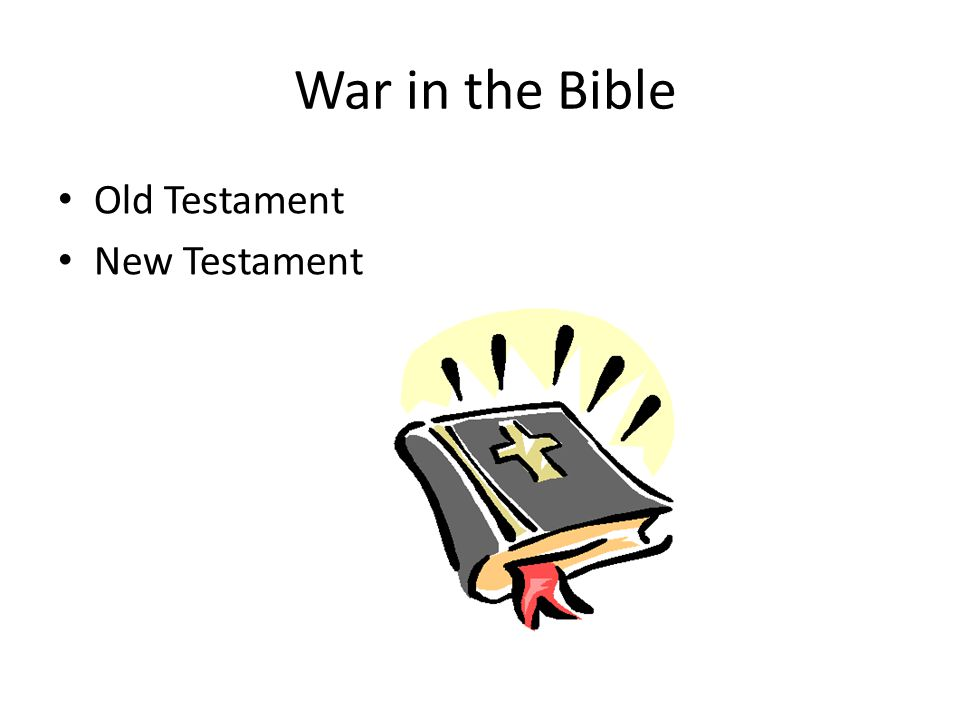 War in the Bible Old Testament New Testament