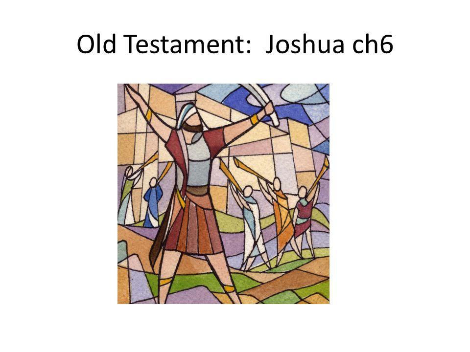 Old Testament: Joshua ch6