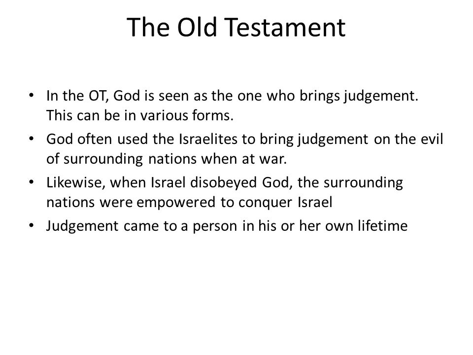 The Old Testament In the OT, God is seen as the one who brings judgement.