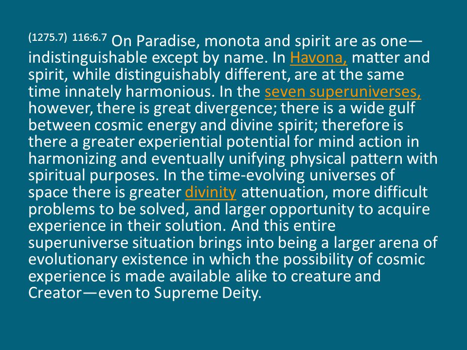 (1275.7) 116:6.7 On Paradise, monota and spirit are as one— indistinguishable except by name.