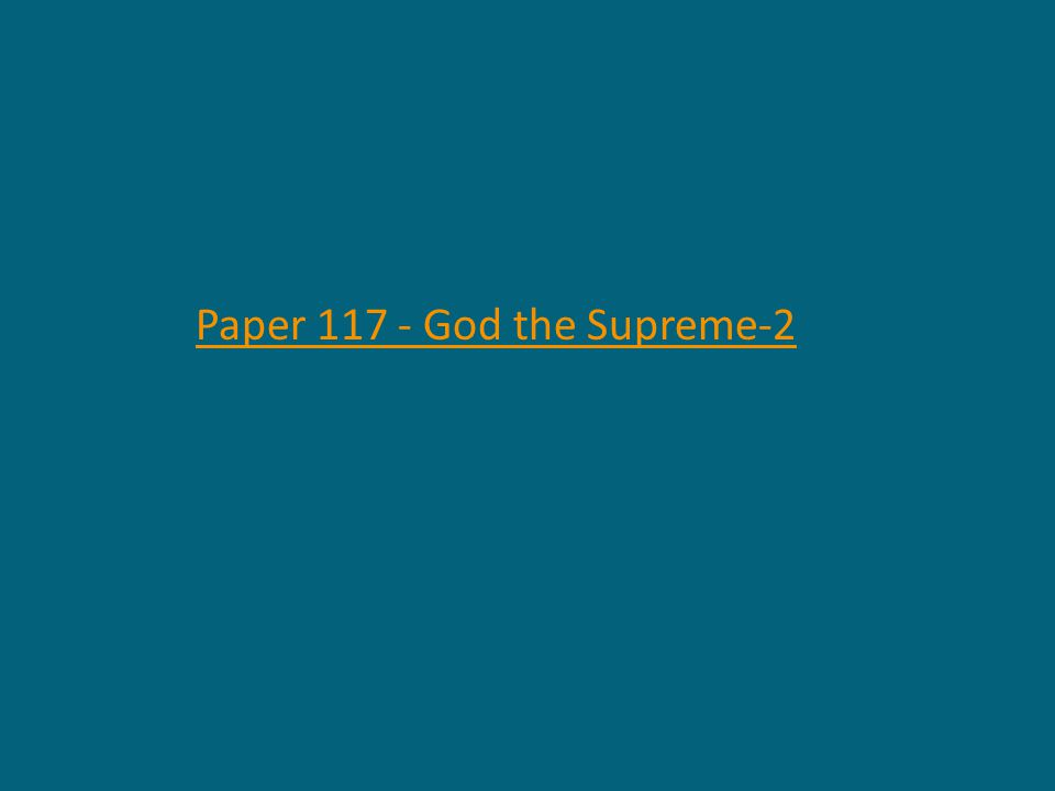 Paper 117 - God the Supreme-2