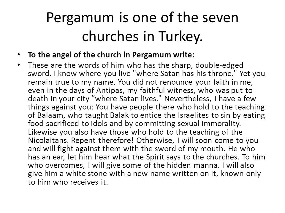 Pergamum is one of the seven churches in Turkey.