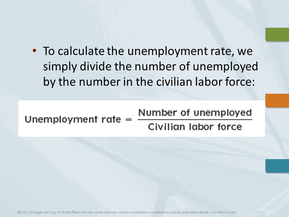 To calculate the unemployment rate, we simply divide the number of unemployed by the number in the civilian labor force: