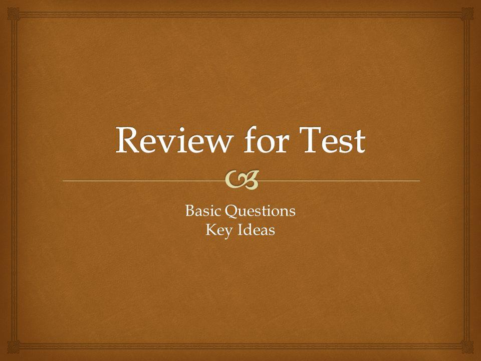 Basic Questions Key Ideas