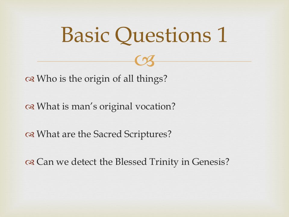   Who is the origin of all things.  What is man's original vocation.