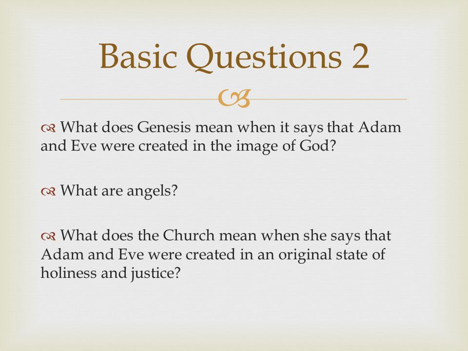   What does Genesis mean when it says that Adam and Eve were created in the image of God.