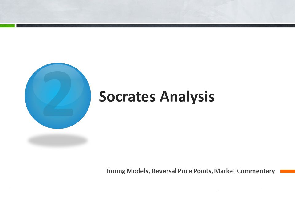 2 Socrates Analysis Timing Models, Reversal Price Points, Market Commentary