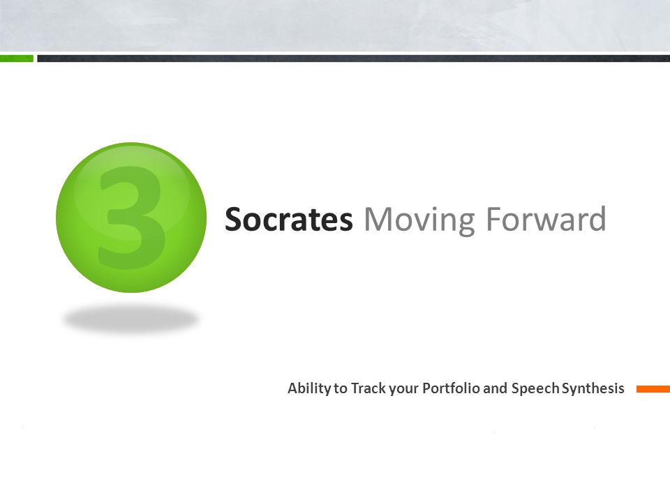 3 Socrates Moving Forward Ability to Track your Portfolio and Speech Synthesis