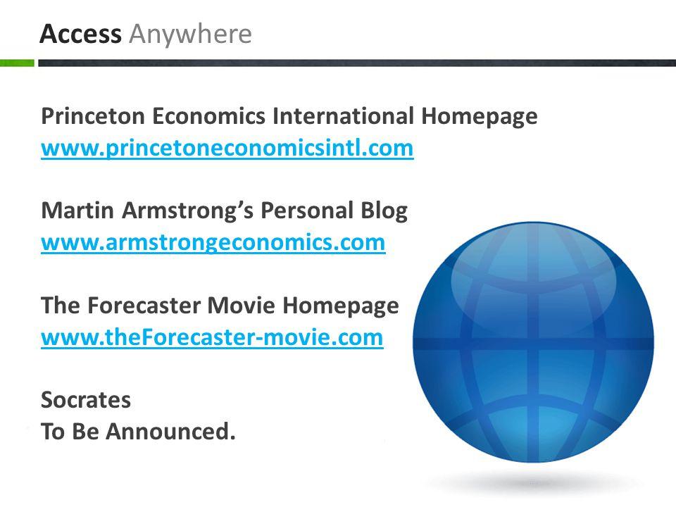 Princeton Economics International Homepage www.princetoneconomicsintl.com Martin Armstrong's Personal Blog www.armstrongeconomics.com The Forecaster M