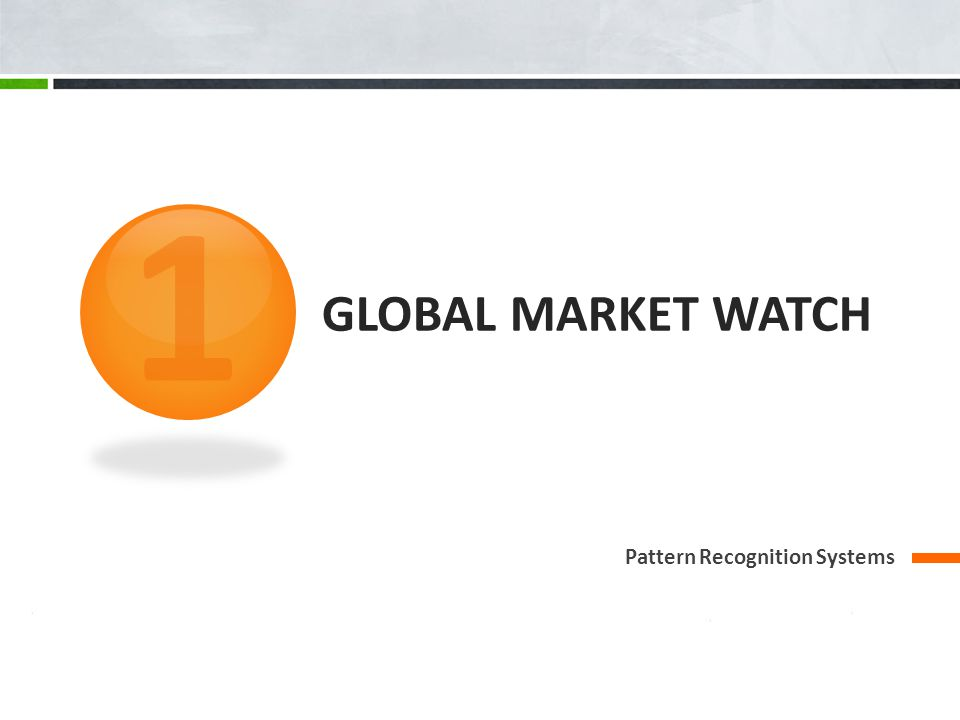 GLOBAL MARKET WATCH Pattern Recognition Systems 1