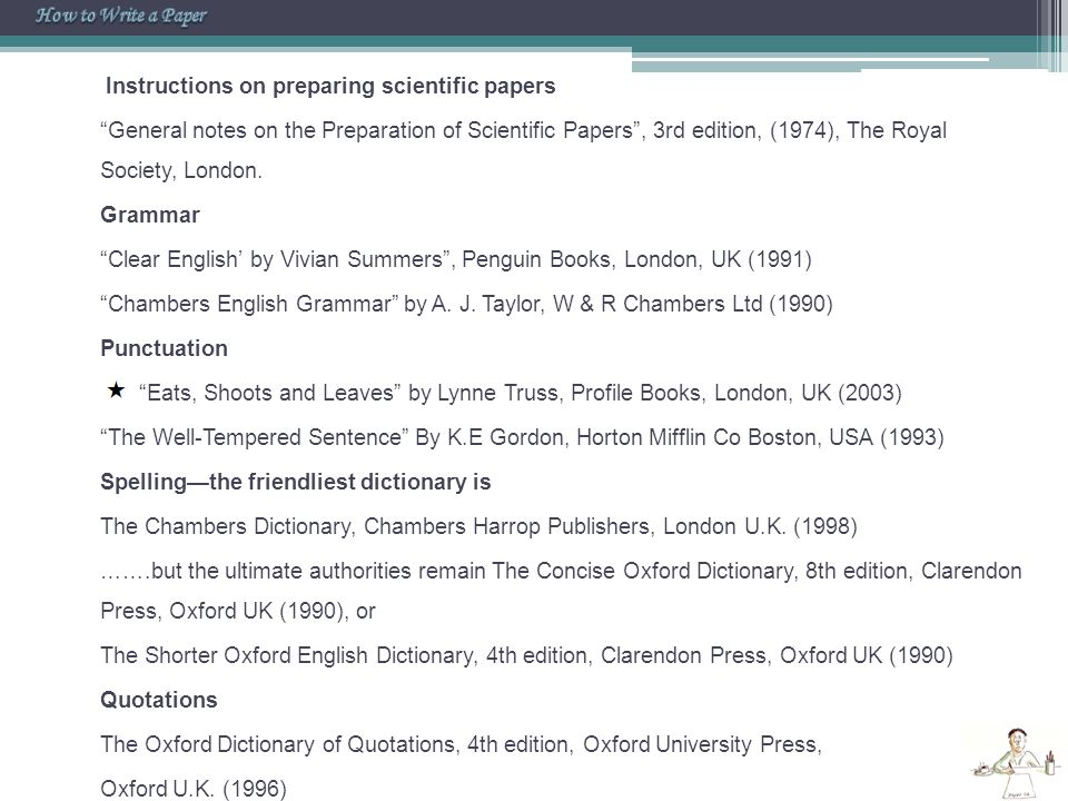 "Instructions on preparing scientific papers ""General notes on the Preparation of Scientific Papers"", 3rd edition, (1974), The Royal Society, London. G"