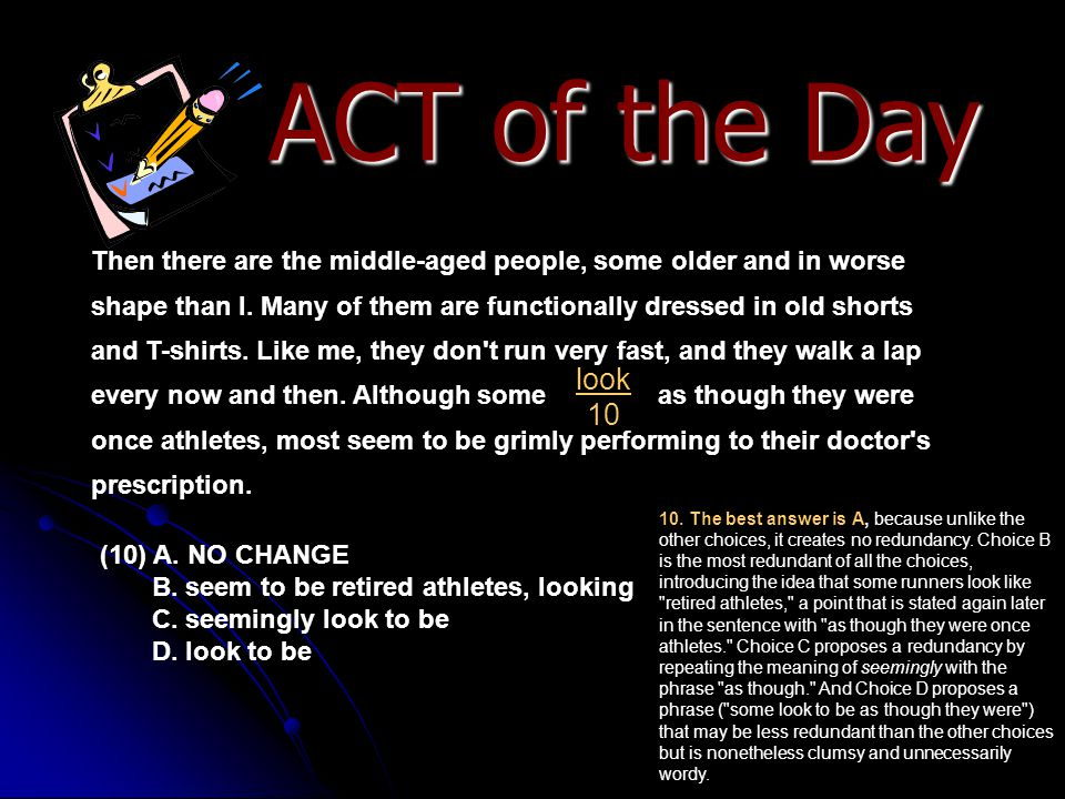 ACT of the Day Then there are the middle-aged people, some older and in worse shape than I. Many of them are functionally dressed in old shorts and T-