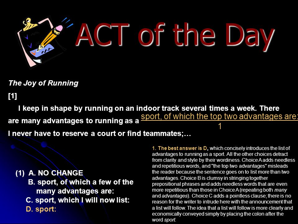 ACT of the Day sport, of which the top two advantages are: 1 The Joy of Running [1] I keep in shape by running on an indoor track several times a week