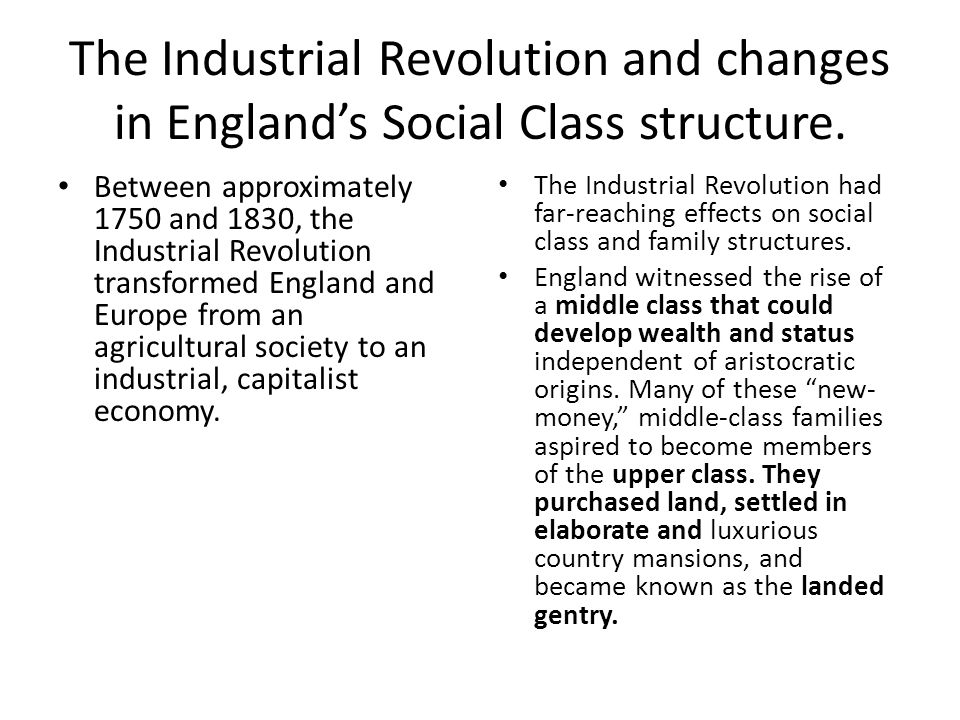 The Industrial Revolution and changes in England's Social Class structure.