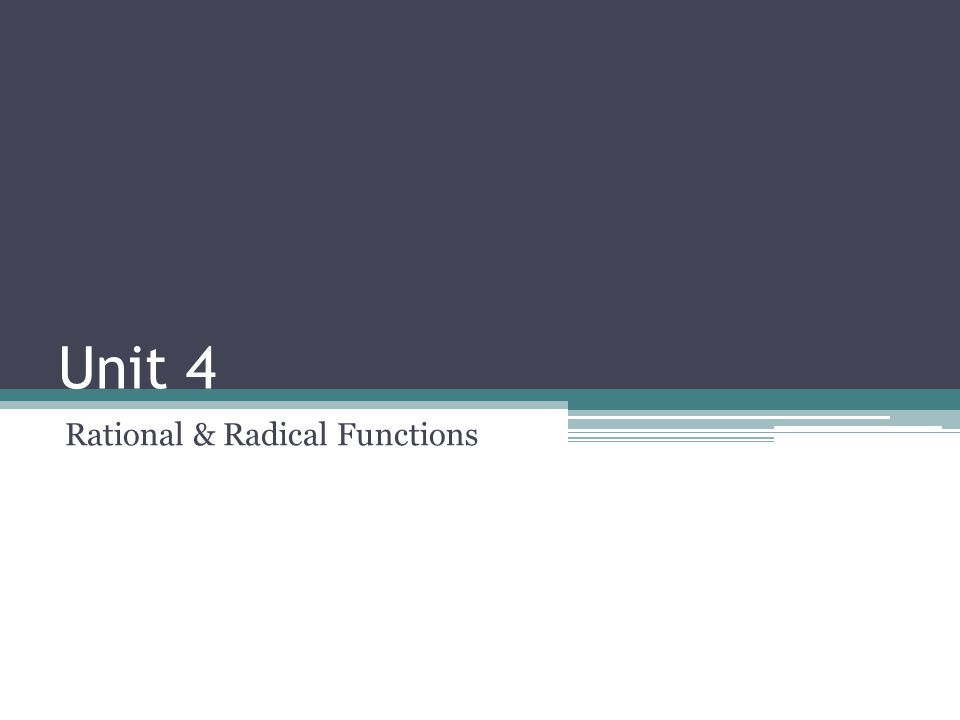 Unit 4 Rational & Radical Functions
