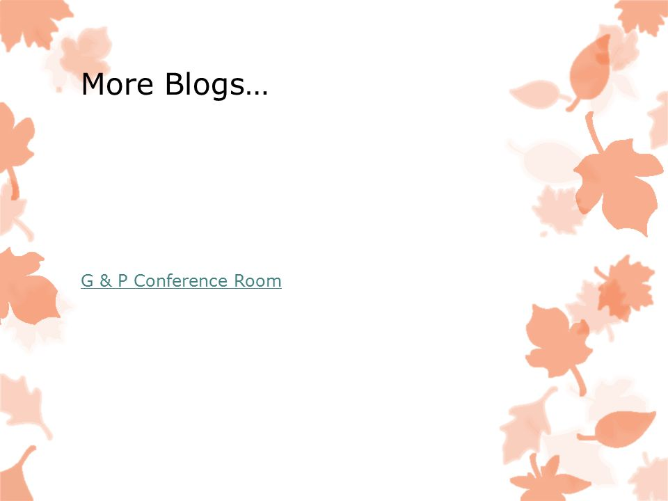 More Blogs… G & P Conference Room