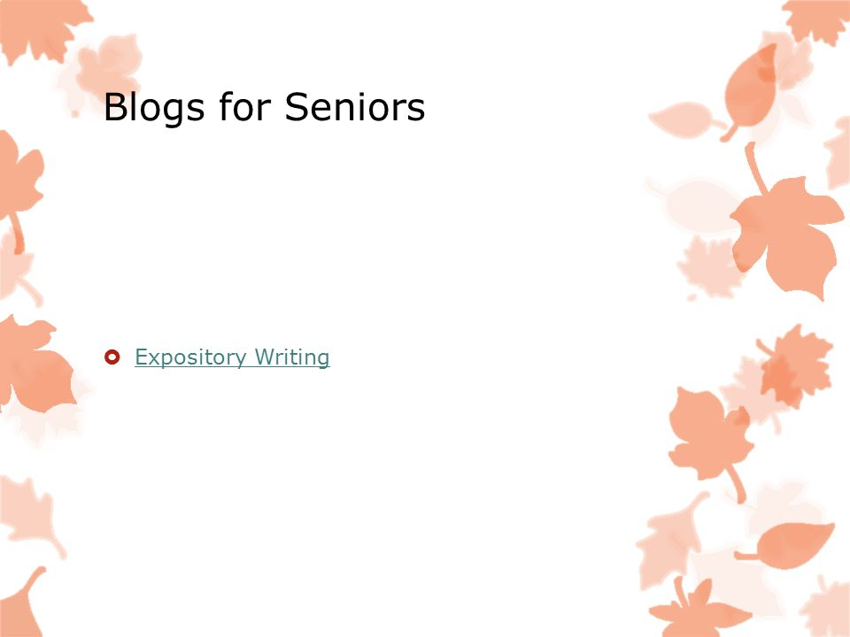 Blogs for Seniors  Expository Writing Expository Writing