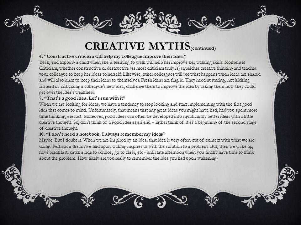 CREATIVE MYTHS (continued) 4.