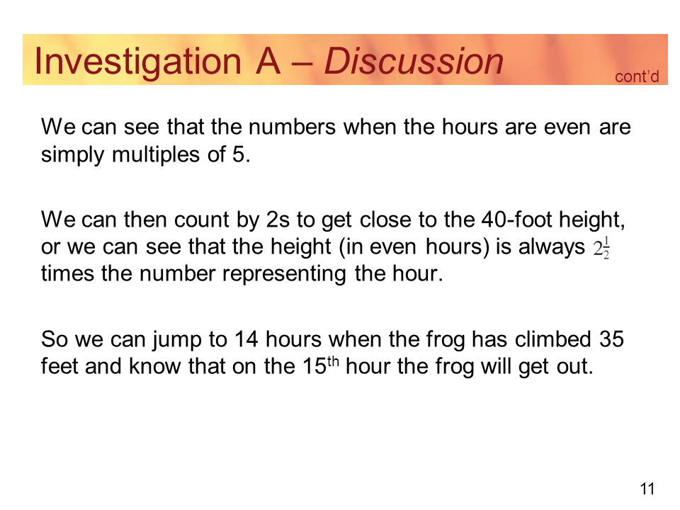 11 Investigation A – Discussion We can see that the numbers when the hours are even are simply multiples of 5. We can then count by 2s to get close to