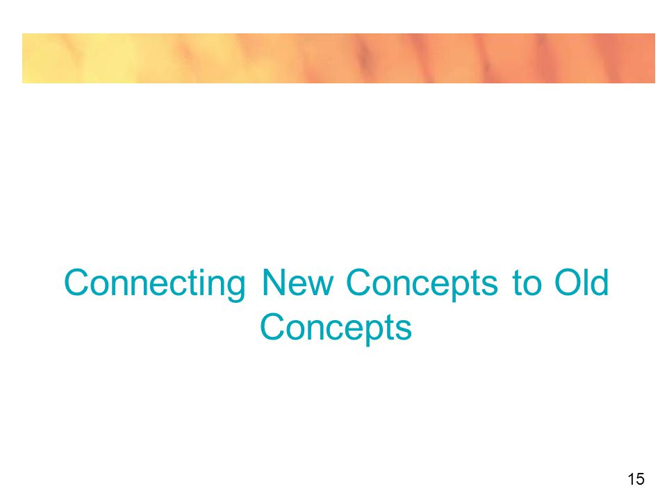 15 Connecting New Concepts to Old Concepts