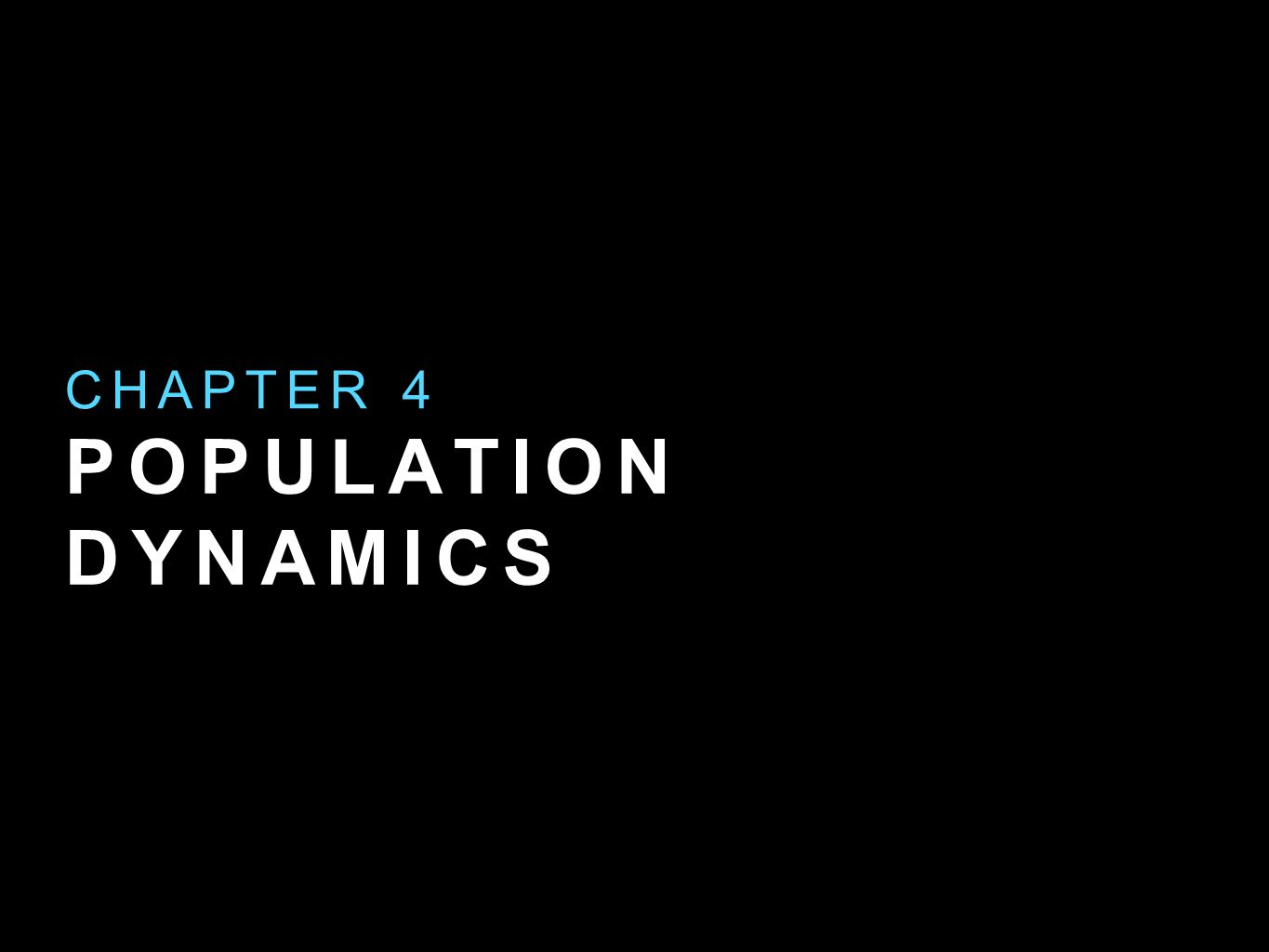 POPULATION DYNAMICS CHAPTER 4