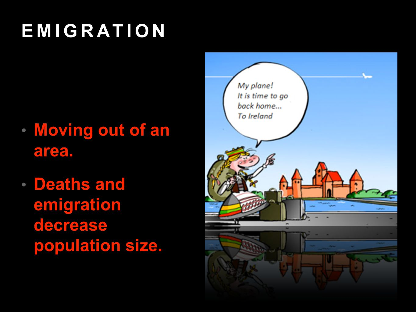 EMIGRATION Moving out of an area. Deaths and emigration decrease population size.