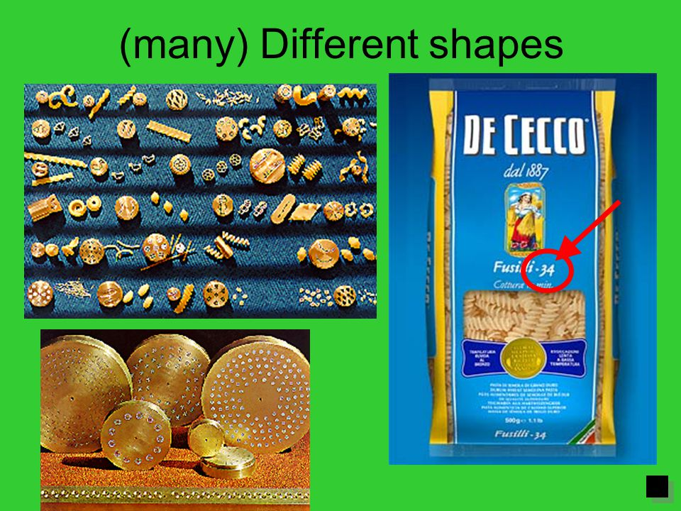 (many) Different shapes Curiosity: have you ever noticed the number written on every pack of pasta?.