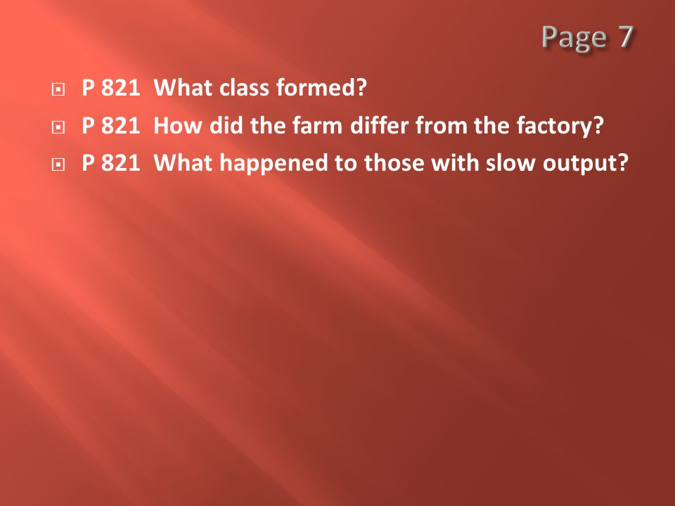  P 821 What class formed.  P 821 How did the farm differ from the factory.