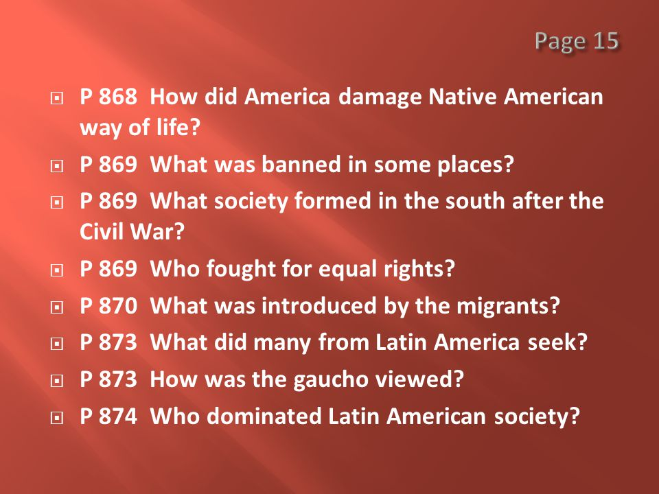  P 868 How did America damage Native American way of life.