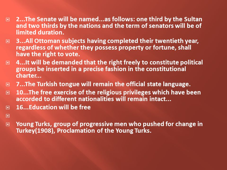  2...The Senate will be named...as follows: one third by the Sultan and two thirds by the nations and the term of senators will be of limited duration.