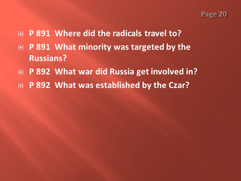  P 891 Where did the radicals travel to.  P 891 What minority was targeted by the Russians.