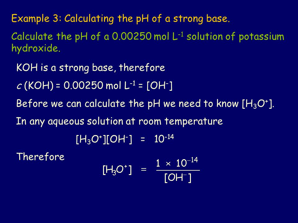 Example 3: Calculating the pH of a strong base.