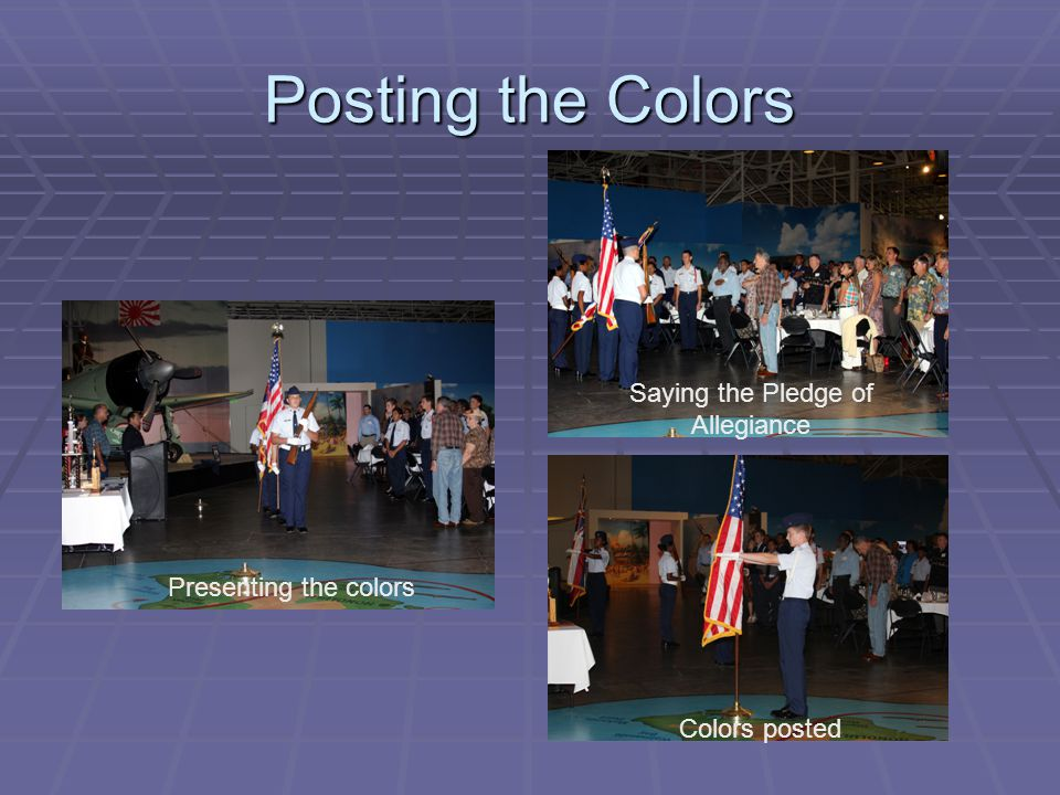 Posting the Colors Presenting the colors Saying the Pledge of Allegiance Colors posted
