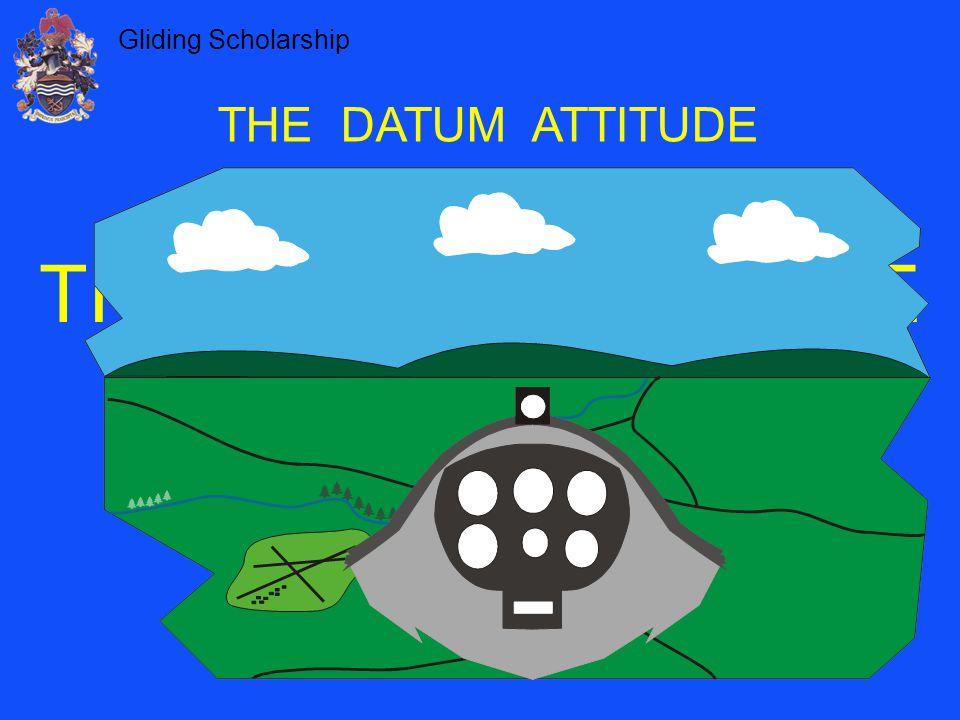 Gliding Scholarship THE DATUM ATTITUDE