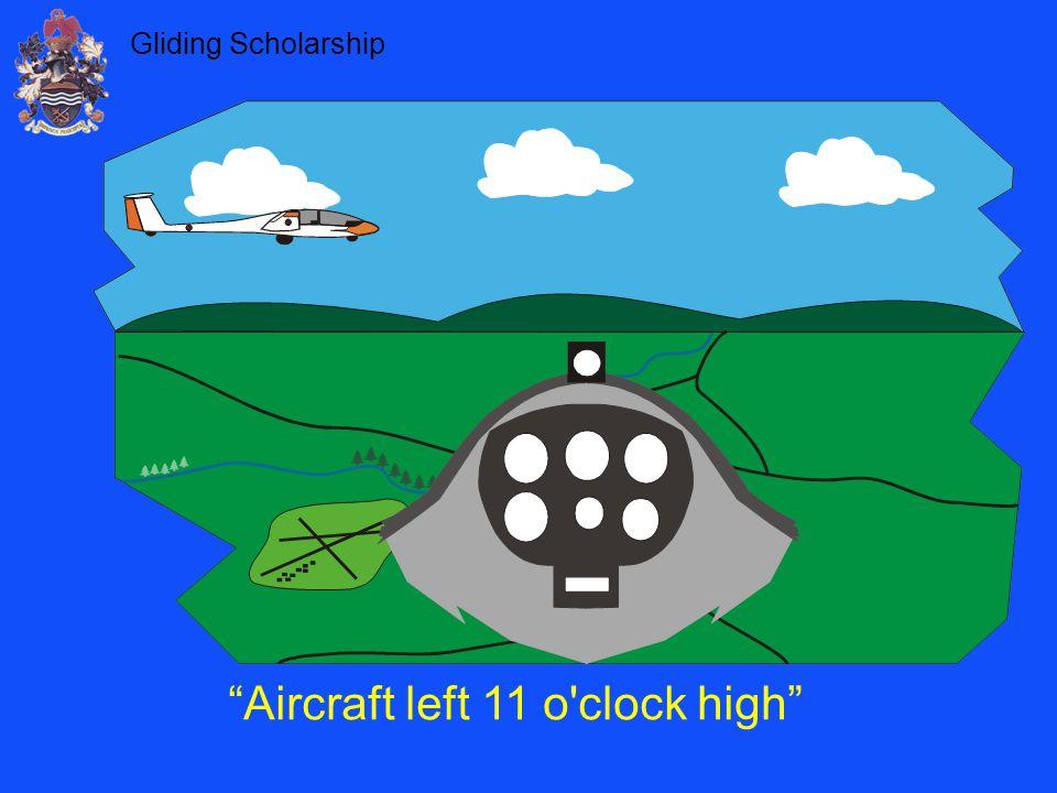 "Gliding Scholarship ""Aircraft left 11 o'clock high"""