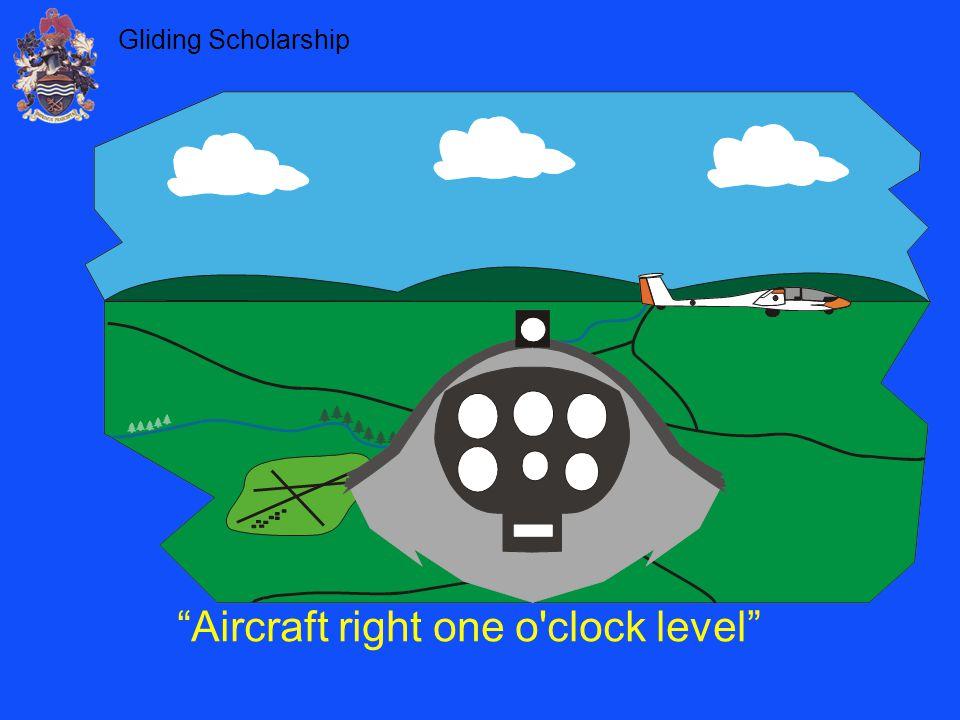 "Gliding Scholarship ""Aircraft right one o'clock level"""